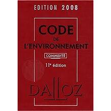 CODE DE L'ENVIRONNEMENT 2008 : COMMENTÉ 11ED.