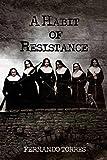 A Habit of Resistance