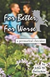 For Better, for Worse : A Premarital Checklist, Drescher, John M., 1930353774