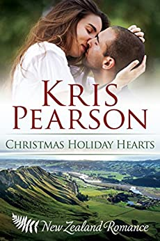 Christmas Holiday Hearts: Sexy New Zealand second chance reunion romance (The Heartlands Series Book 2) by [Pearson, Kris]