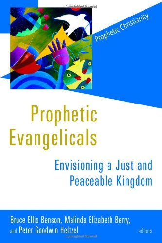 Just Pc (Prophetic Evangelicals: Envisioning a Just and Peaceable Kingdom (Prophetic Christianity Series (PC)))