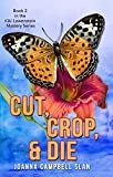 Cut, Crop & Die: Book #2 in the Kiki Lowenstein Mystery Series (Kiki Lowenstein Cozy Mystery Series)