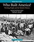 img - for Who Built America? Vol. 1: Working People and the Nation's History book / textbook / text book