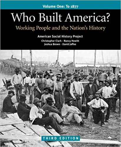 com who built america vol working people and the  1 working people and the nation s history 9780312446918 american social history project christopher clark nancy a hewitt roy rosenzweig