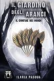 Il Giardino degli Aranci - Il confine dei mondi: Volume 3