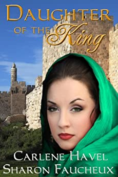Daughter of the King by [Faucheux, Sharon, Havel, Carlene]