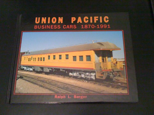 union-pacific-business-cars-1870-1991-including-inspection-and-instruction-cars