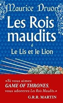 Les Rois maudits, tome 6 : Le Lis et le Lion par Druon