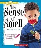 The Sense of Smell, Ellen Weiss, 0531218341