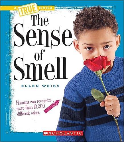Book The Sense of Smell (A True Book)