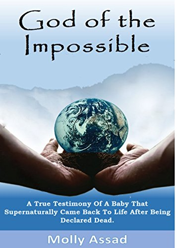 Amazon com: The God of The Impossible: A true supernatural story of