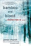 Bamboo and Blood: An Inspector O Novel (Inspector O Novels Book 3)