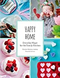 img - for Happy Home: Everyday Magic for the Family Kitchen book / textbook / text book