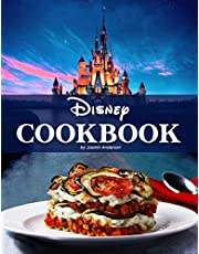 Disney Cookbook: The Cookbook On The Dishes Based On The Famous Disney Movies
