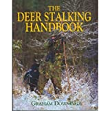 [DEER STALKING HANDBOOK] by (Author)Downing, Graham on Mar-01-05