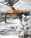 Improbable Horse, Matthew Buckingham and Patricia Hickson, 187900352X