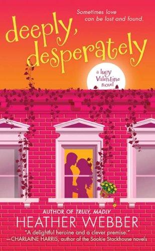 Deeply, Desperately: A Lucy Valentine Novel