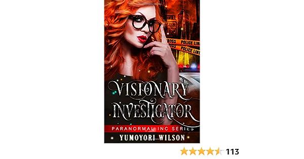 Amazon Com Visionary Investigator Paranormal Inc 9781973378020 Wilson Yumoyori Books