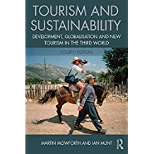 Tourism and Sustainability: Development, globalisation and new tourism in the Third World