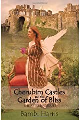 Cherubim Castles and the Garden of Bliss: The Afterlife Series Book 7 Paperback