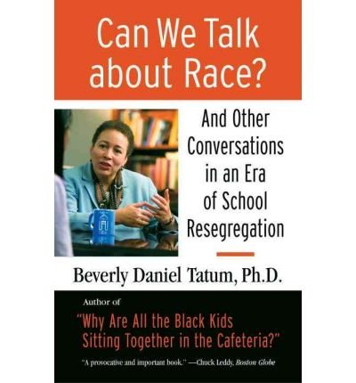 Books : [ { { Can We Talk about Race?: And Other Conversations in an Era of School Resegregation } } ] By Tatum, Beverly Daniel( Author ) on Apr-01-2008 [ Paperback ]