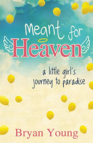 Meant for Heaven: A Little Girl's Journey to Paradise