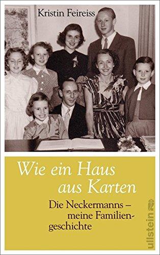 Wie ein Haus aus Karten: Die Neckermanns. Meine Familiengeschichte
