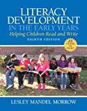 Literacy Development in the Early Years: Helping Children Read and Write, Enhanced Pearson eText with Loose-Leaf Version - Access Card Package (8th Edition)