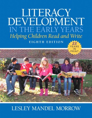 Literacy Development in the Early Years: Helping Children Read and Write, Enhanced Pearson eText with Loose-Leaf Version -- Access Card Package (8th Edition)