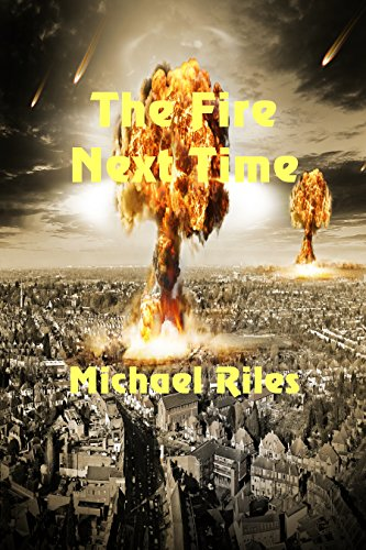 The Fire Next Time by [Riles, Michael]