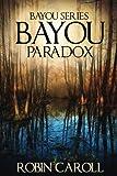 Bayou Paradox (Bayou Series) (Volume 4)