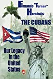 img - for The Cubans: Our Legacy in the United States: a collective biography. book / textbook / text book