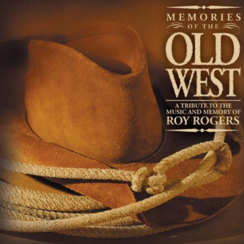 Memories Of The Old West - Roy Rogers Pioneers The Of Sons