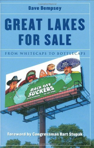 Great Lakes for Sale: From Whitecaps to Bottlecaps by Dave Dempsey - Lakes Mall Michigan Great