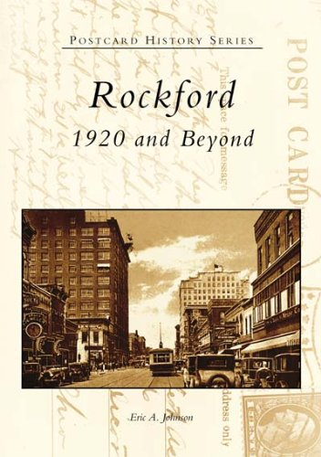 Rockford: 1920 and Beyond (IL) (Postcard History Series) ebook
