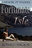 img - for Fortunate Isle: A Memoir of Tenerife book / textbook / text book