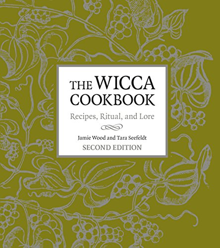 The Wicca Cookbook, Second Edition: Recipes, Ritual, and Lore (Wicca Calendar)