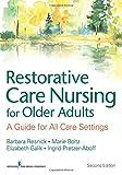 Restorative Care Nursing for Older Adults: A Guide