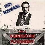 Like A Rhinestone Ploughboy by Sid Kipper (2001-04-13)