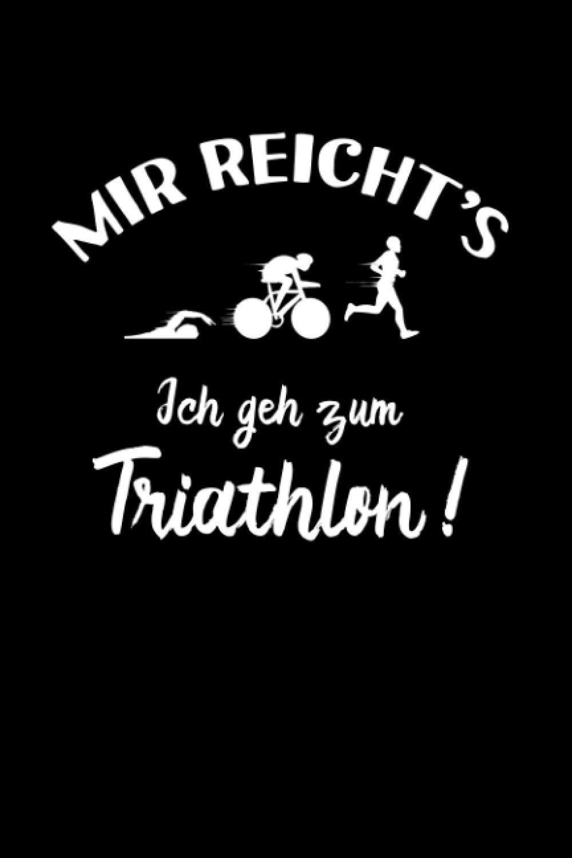Triathlon: Ich geh zum Triathlon: Notizbuch / Notizheft für Triathlet Triathlete A5 (6x9in) liniert mit Linien