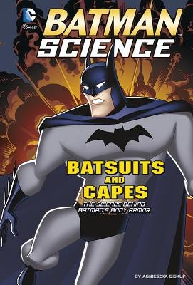 Batsuits and Capes( The Science Behind Batman's Body Armor)[BATSUITS & CAPES][Paperback]