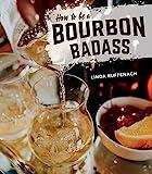 #5: How to Be a Bourbon Badass
