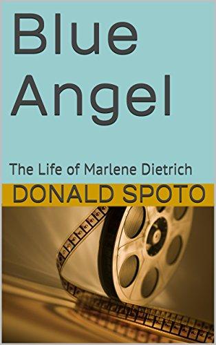 Blue Angel: The Life of Marlene Dietrich