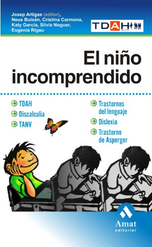 Descargar Libro El Niño Incomprendido: Tdha. Discalculia. Tanv.trastornos Del Lenguaje. Dislexia. Trestorno De Asperger ) Cristina Carmona Fernández