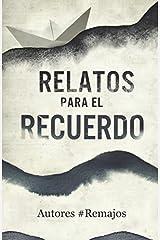 RELATOS PARA EL RECUERDO: Libro solidario (Spanish Edition) Paperback