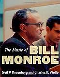 Front cover for the book The Music of Bill Monroe by Neil V. Rosenberg