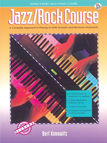 Alfred's Basic Adult Jazz/Rock Course: A Complete Approach to Playing on Both Acoustic and Electronic Keyboards, Book & CD (Alfred's Basic Piano Library)