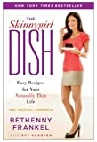 img - for The Skinnygirl Dish: Easy Recipes for Your Naturally Thin Life by Frankel, Bethenny (December 29, 2009) Paperback book / textbook / text book