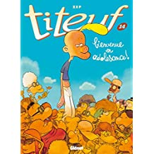 Titeuf - Tome 14 : Bienvenue en adolescence ! (French Edition)