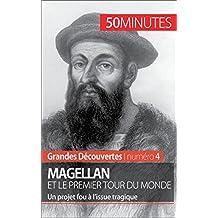 Magellan et le premier tour du monde: Un projet fou à l'issue tragique (Grandes Découvertes t. 4) (French Edition)